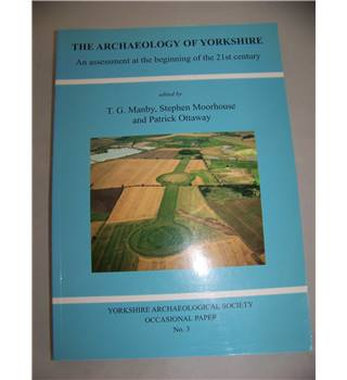 The archaeology of Yorkshire: an assessment at the beginning of the 21st century.