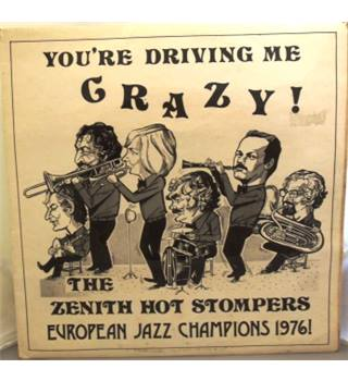You're Driving Me Crazy - The Zenith Hot Stompers