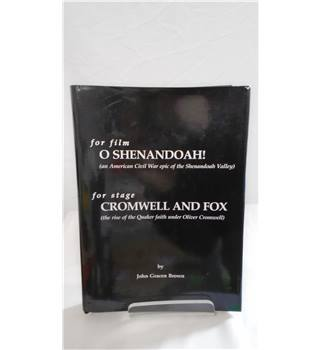 (for Film) o shenandoah! (for stage) cromwell and fox