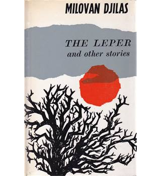 The Leper and Other Stories - Milovan Djilas - 1st UK Edition