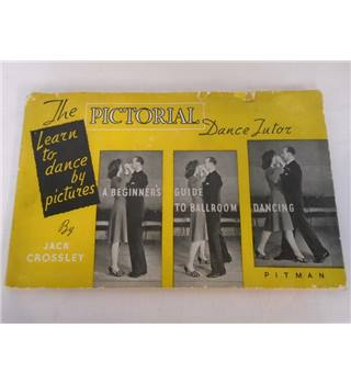 The Pictorial Dance Tutor:  A Beginners Guide To Ballroom Dancing - Vintage Book