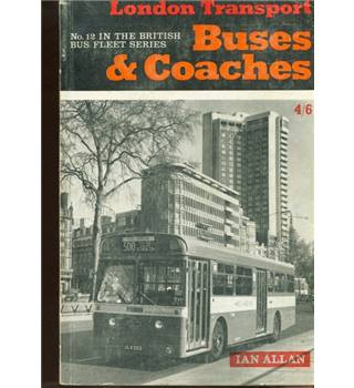 British Bus Fleets. No. 12 London Transport Buses and Coaches. Twenty-sixth edition