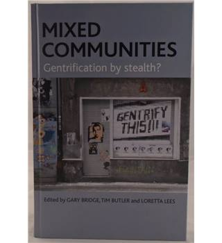Mixed Communities: Gentrification By Stealth?
