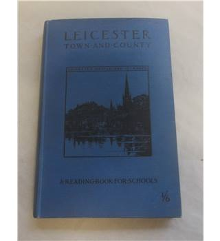 1898 Leicester Town and Country A Reading Book for Schools
