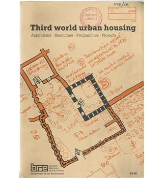 Third World Urban Housing: Aspirations, Resources, Programmes, Projects