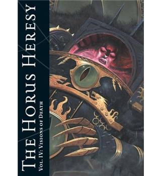 The Horus Heresy - Vol. 4: Visions of Death