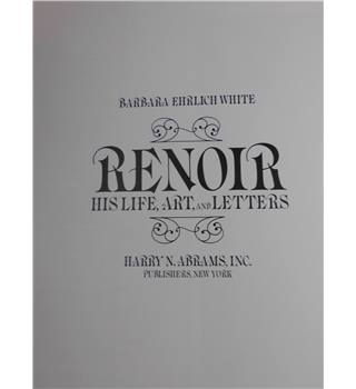 Renoir, his Life, Art, and Letters