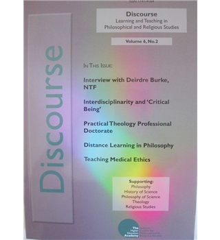 Discourse:  Learning and Teaching in Philosophical and Religious Studies. Volume 6. Number 2. Spring 2007