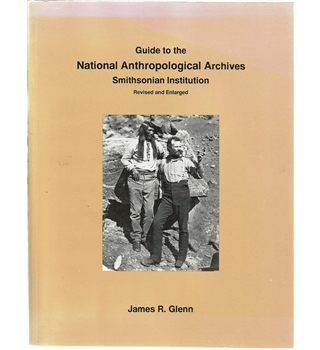 Guide to the National Anthropological Archives, Smithsonian Institution