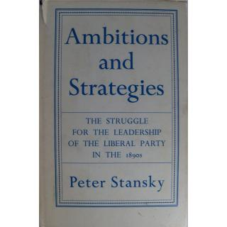 Ambitions and Strategies: The struggle for leadership of the Liberal Party in the 1890s