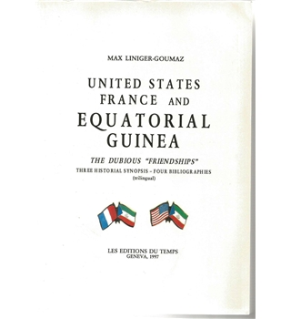 "United States, France and Equatorial Guinea - the dubious ""friendships"""
