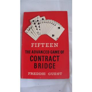 Fifteen The Advanced Game Of Contract Bridge