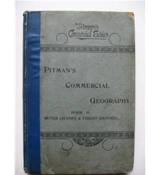 Pitman's Commercial Geography. Book II. British Colonies &  Foreign Countries