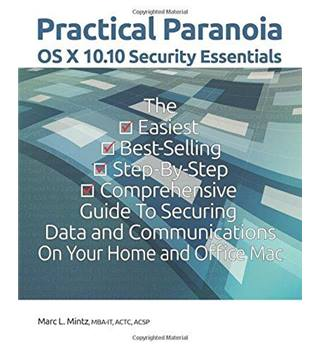 Practical Paranoia : OS X 10.10 Security Essentials