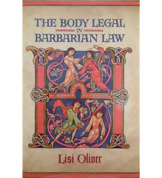 The Body Legal in Barbarian Law