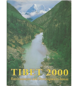 Tibet 2000: Environment and Developement Issues