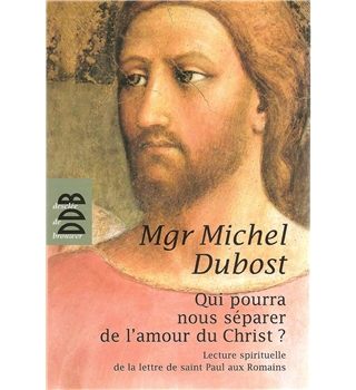 Qui pourra nous séparer de l'amour du Christ? (What will separate us from the love of Christ?)