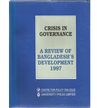 Crisis in Governance. A review of Bangladesh's Development 1997