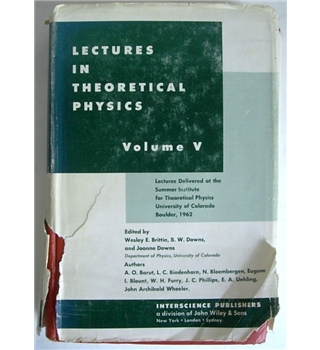 Lectures in Theoretical Physics, Volume V