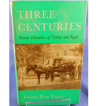 Three Centuries: Family Chronicles of Turkey and Egypt