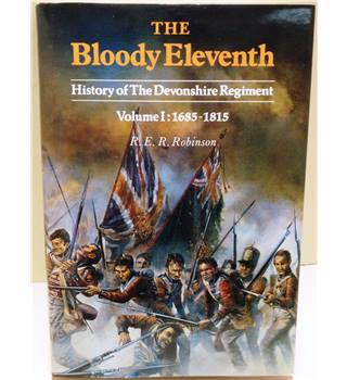 The Bloody Eleventh  History of the Devonshire Regiment in III volumes