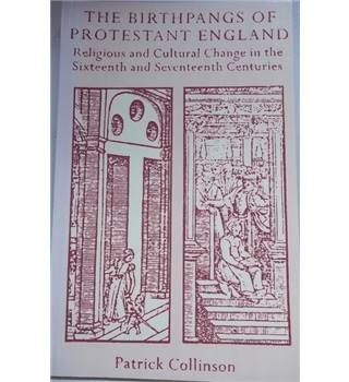 The birthpangs of Protestant England -First Edition; Rare Copy