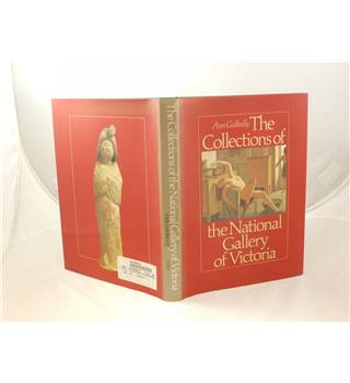 The Collections of The National Gallery of Victoria by Ann Galbally publ by OUP 1987 1st ed illus in colour and b&w