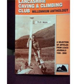 Lancashire Caving & Climbing Club  Millennium Anthology