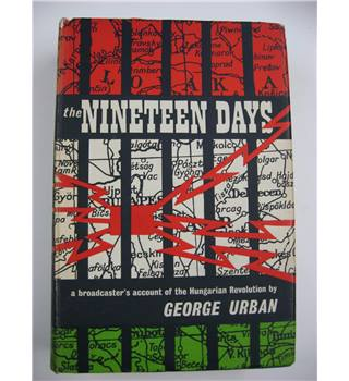 The Nineteen Days : A Broadcaster's Account of the Hungarian Revolution