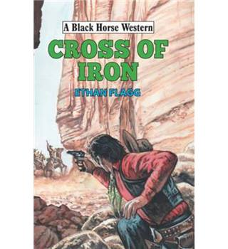 Cross of iron (a Black Horse western)