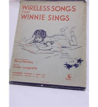 Wireless Songs that Winnie sings  with words by Harry  Hemsley & music by Ernest Longstaffe