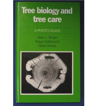Tree Biology and Tree Care - A Photo Guide