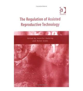 The Regulation of Assisted Reproductive Technology