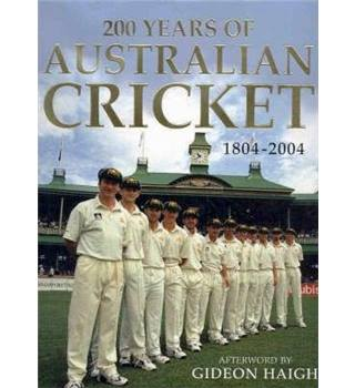 200 Years of Australian Cricket - Edited by  Garrie Hutchinson , Edited by  John Ross - Hardback