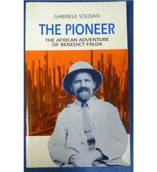 The pioneer - the African adventure of Benedict Falda