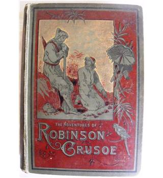 The Life and Surprizing Adventures of Robinson Crusoe, of York, Mariner