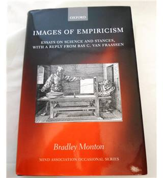 Images of Empiricism. Essays on Science and Stances, with a Reply from Bas C. Van Fraassen