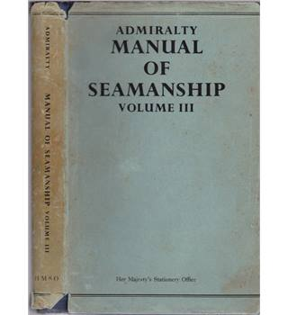 Admiralty Manual of Seamanship Volume 3