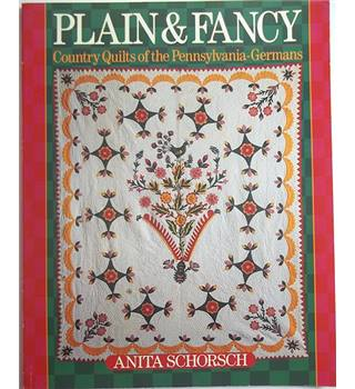 Plain & Fancy: Country Quilts of the Pennsylvania-Germans