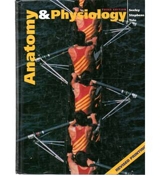 Anatomy And Physiology (Third Edition)