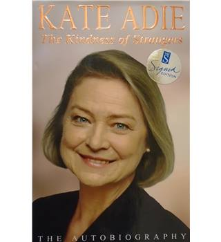The Kindness of Strangers by Kate Adie - Hardback - [SIGNED COPY]