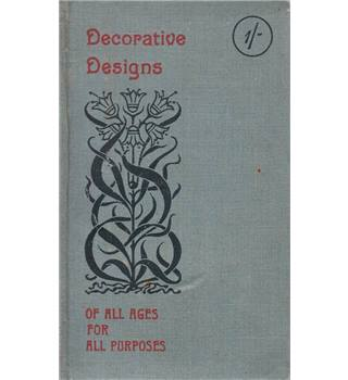 Decorative Designs of All Ages for All Purposes - 1899