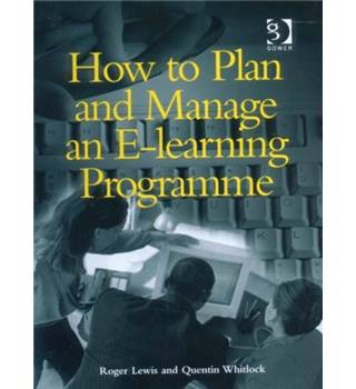 How to Plan and Manage an E-learning Programme