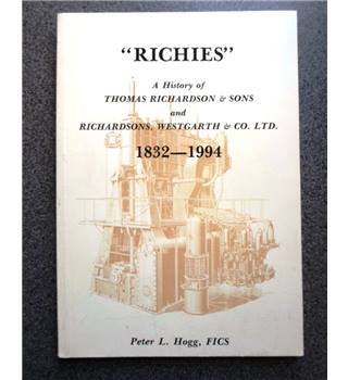 """Richies"" . A History of Thomas Richardson and Sons 1832-1994"