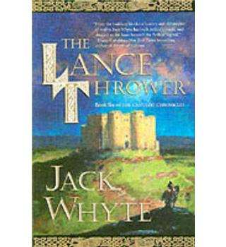 The Lance Thrower (Book 6 of The Camulod Chronicles)