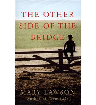 The Other Side of the Bridge - Mary Lawson - Signed Copy