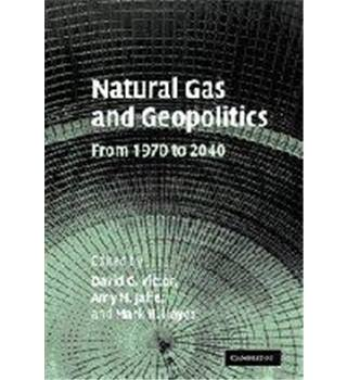 Natural Gas and Geopolitics : From 1970 to 204