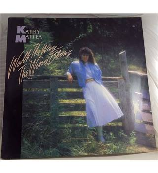 """Walk The Way The Wind Blows"" LP by Kathy Mattea - 830 405-1"
