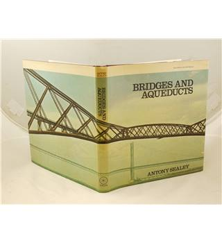 Bridges and Aqueducts by Antony Sealey publ Hugh Evelyn Limited 1976