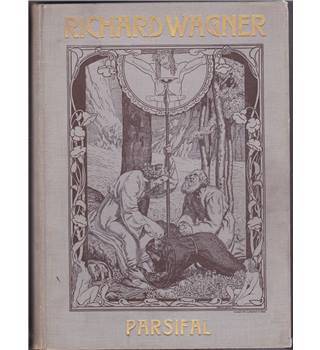 Parsifal by Richard Wagner Musical Drama (English Translation)